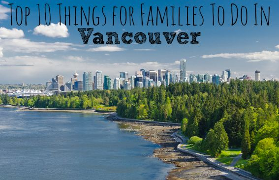 top 10 vancouver with kids
