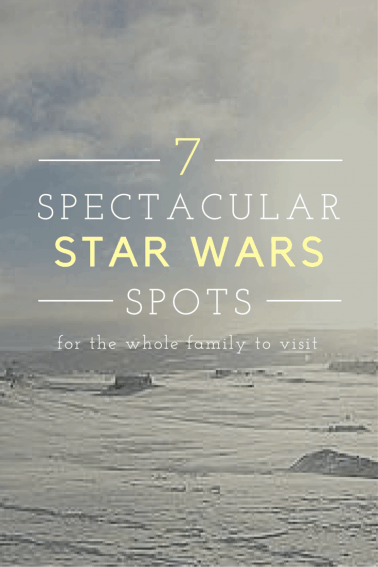 7 Star Wars Locations Your Family Can't Miss