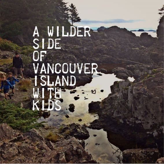 Adventure on Vancouver Island with Kids