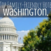 Top Family-Friendly Hotels In Washington DC