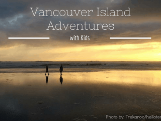 Vancouver Island Adventures with Kids