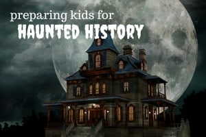haunted history preparing kids for ghost tours