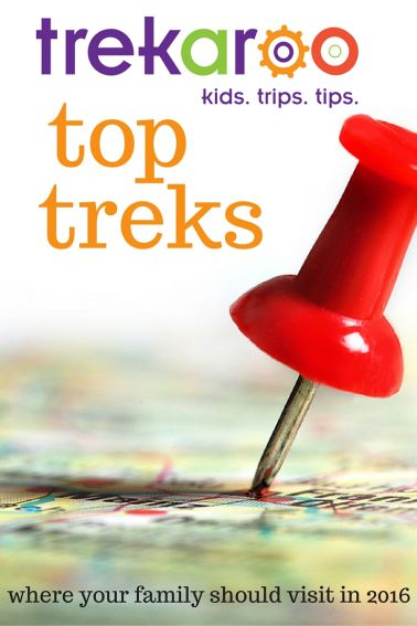 The most exciting destinations for your family vacation - Trekaroo's Top Trek Destinations 2016