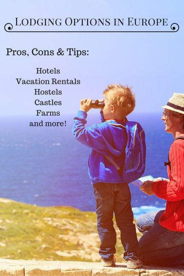 Pros & Cons of lodging types for families visiting Europe including hotels, vacation rentals, hostels, and unique accommodations