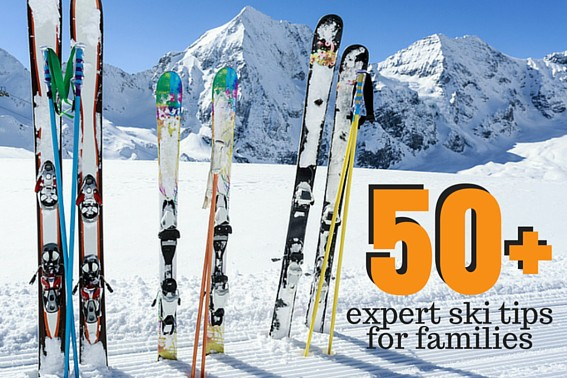 50+ expert ski tips for families