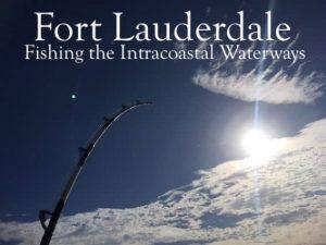 Fort Lauderdale - Fishing the Intracoastal Waterways