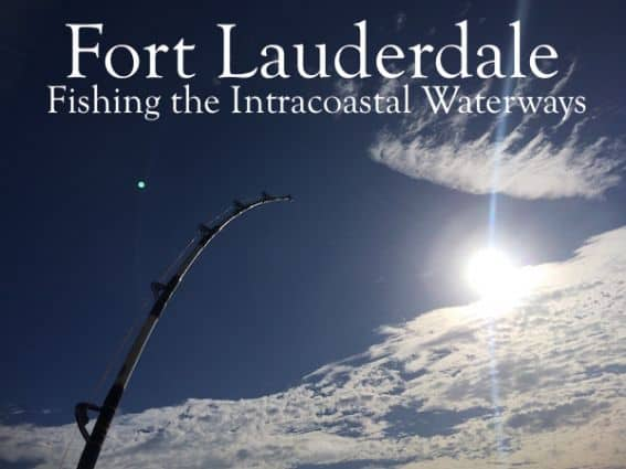 Fort Lauderdale - Fishing the Intracoastal Waterways
