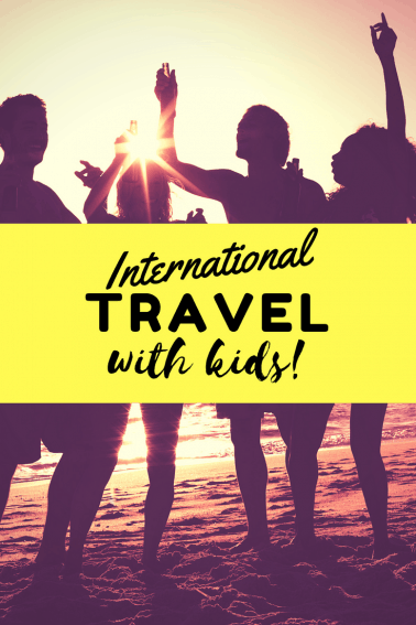 15 tips for easy breasy International travel with kids
