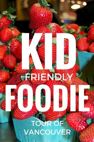 Heading to Vancouver with Kids? Get your palate ready for these kid-friendly foodie destinations in Vancouver, British Columbia.