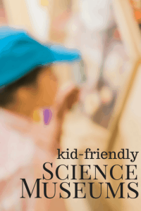 Fantastic Kid-Friendly Science Museums Around the United States 1
