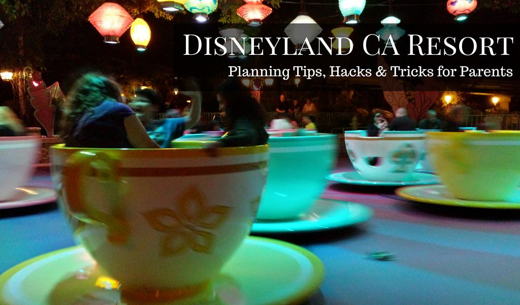 Disneyland Vacation Planning for Families: Tips, tricks, hacks, and planning advice for your vacation at Disneyland and Disney California Adventure