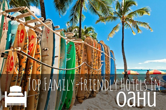 Top Family Friendly Best Hotels In Oahu