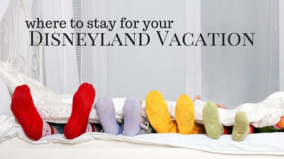 Where To Stay For Your Disneyland Vacation The Best Hotels Near In Anaheim