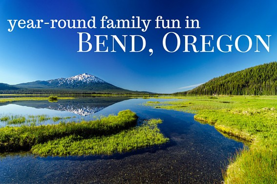 Year-round family fun in Bend, Oregon