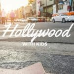 Hollywood & Celebrity-Themed Fun with Kids in Los Angeles 1