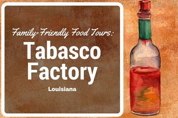 Family-Friendly Food Tour: Louisiana's Tabasco Factory #tabasco #louisianafood