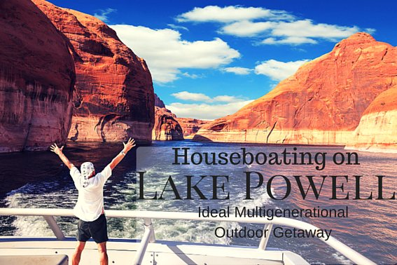 Houseboating on Lake Powell: The ideal multigenerational outdoor getaway #familytravel #arizona