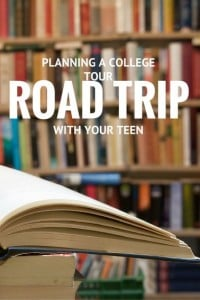 How to Plan a College Tour Road Trip with Your Teen 1
