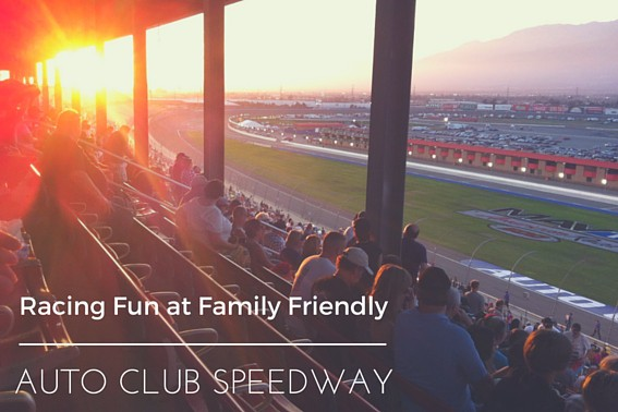 Family Friendly Auto Club Speedway FB #autoclubspeedway #nascar