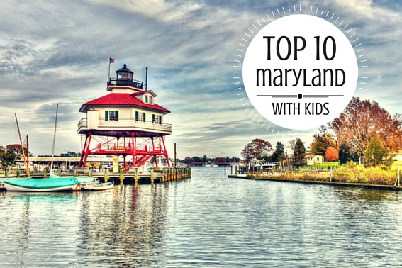 Explore the top 10 things for your family to do in Maryland