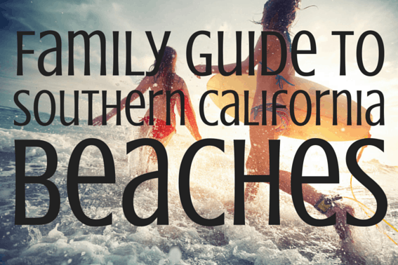 Best Family-Friendly Beaches in Southern California (1)