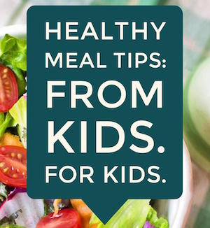 Healthy Meal Tips from Kids for Kids #ReadFoodRocks@RubysRockets @FoodFunFamily