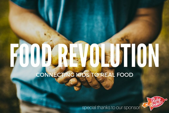 Food Revolution- Connecting Kids to Where Their Food Grows #realfoodrocks