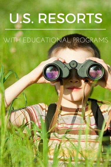 Amazing U.S. Resorts with Educational Programs Resorts with educational programs have become a trend in family-travel; check out a few kid-tested favorites where you and yours can learn while on vacation #RoadSchool #Trekarooing #FamilyTravel #Education