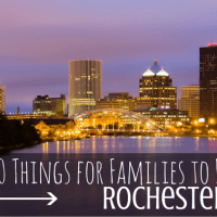 Top 10 things for families to do in Rochester, NY