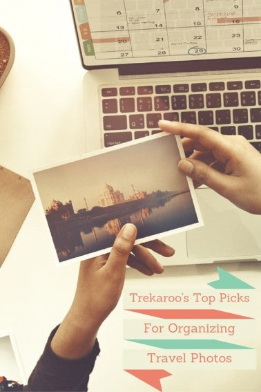 Trekaroo experts have tested the best apps and websites on the internet. Here are our 5 top picks for organizing travel photos. #trekarooing