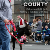 Historic El Dorado County- California Gold Rush Getaway with Kids during the holidays