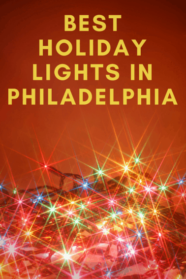 best holiday christmas lights in philadelphia