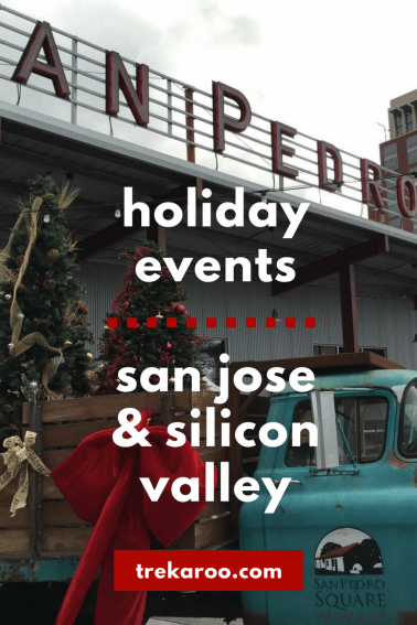 holiday events for families in san jose and silicon valley