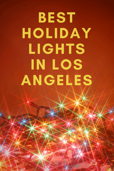 where to enjoy holiday lights in los angeles
