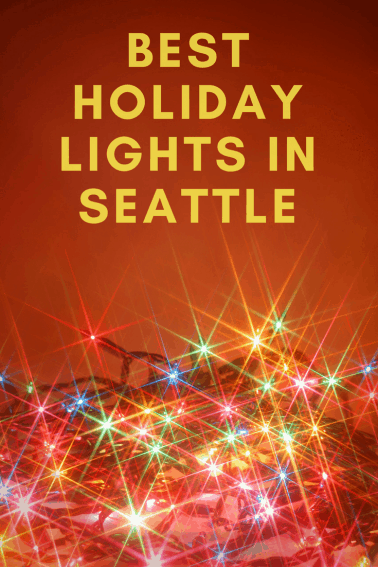 where to enjoy holiday lights in seattle