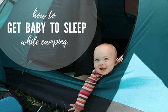 how to get baby to sleep while camping 567