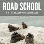 Road School: Teaching Your Children About the Holocaust Through Travel 1