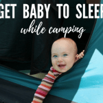 How to Get Baby to Sleep While Camping 1