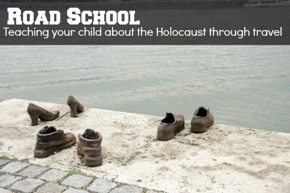 road school: teach your kids about the holocaust through travel, education, and experiences