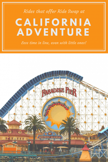 rides that offer ride swap at California Adventure, perfect for traveling families