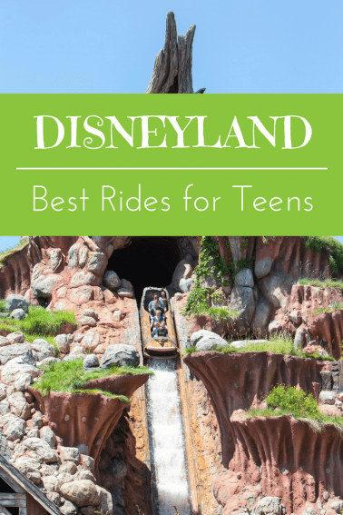 tops rides and attractions for teens at the Disneyland resort