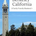 Berkeley Sightseeing: A Weekend of Family Fun in Berkeley California 1