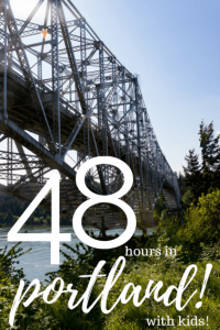 48 hours in Portland with kids- things to do in Portland when you are short on time