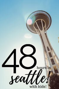 48 Hours in Seattle with Kids 1