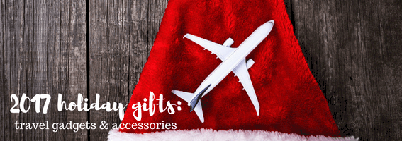 2017 holiday gifts_ travel gadgets & accessories