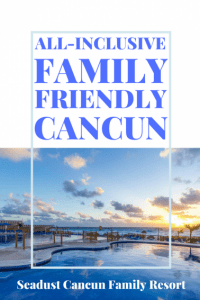 All Inclusive Cancun at Seadust Cancun Family Resort