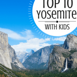 Top 10 Things to do in Yosemite National Park with Kids 1