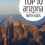 The Absolute Ten Best Things to do in Arizona with Kids 1