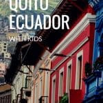 Quito, Ecuador Travel: Best Things to Do with Kids 1