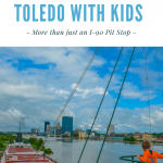 Things to Do in Toledo with Kids – More than an I-90 Ohio Pit-Stop 1